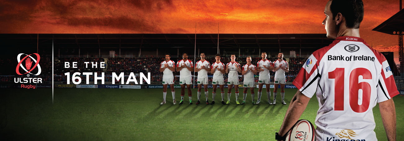 Be the 16th Man Ulster Rugby Campaign